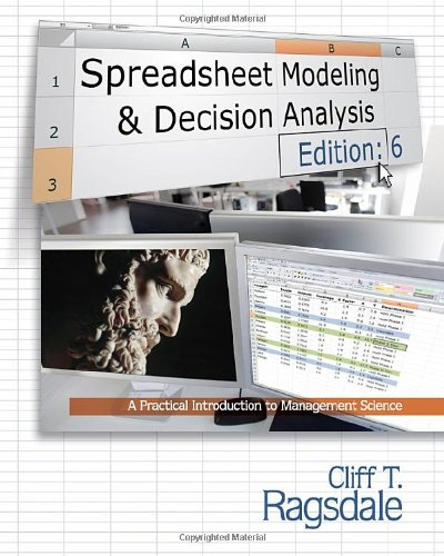 Ragsdale, Cliff T (2012). Spreadsheet modeling & decision analysis : a practical introduction to management science, Mason, OH , South-Western CENGAGE Learning. ISBN:9780538746311
